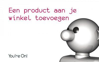 Producten toevoegen aan je winkel
